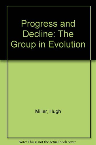 9780080108315: Progress and Decline: The Group in Evolution.