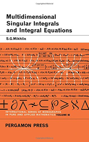 9780080108520: Multidimensional Singular Integrals and Integral Equations (Pure & Applied Mathematics Monograph)