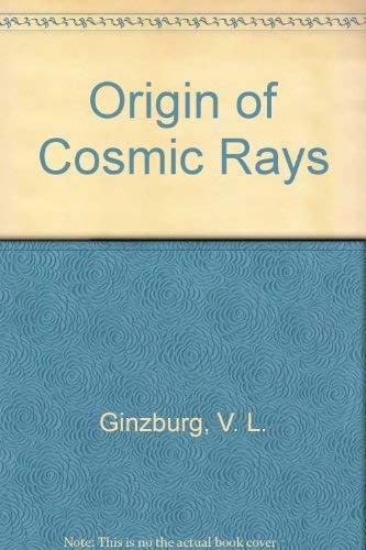 9780080108582: The Origin of Cosmic Rays