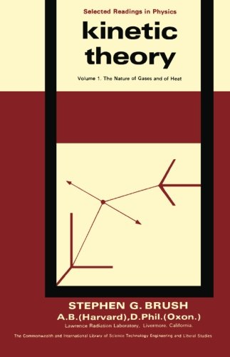 Kinetic Theory: The Nature of Gases and of Heat (v. 1): Stephen G. Brush