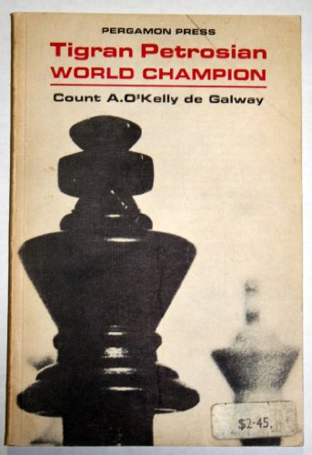 Tigran Petrosian - World Champion: Count A. O'Kelly de Galway