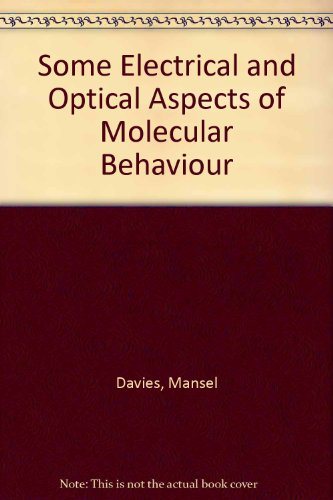 9780080110578: Some Electrical And Optical Aspects Of Molecular Behaviour