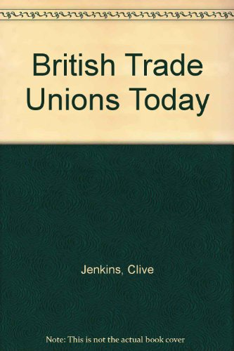 9780080111698: British Trade Unions Today