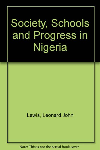 9780080113401: Society, Schools and Progress in Nigeria