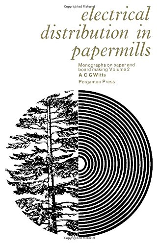 9780080114781: Electrical Distribution in Papermills (Monographs on Paper & Boardmaking)
