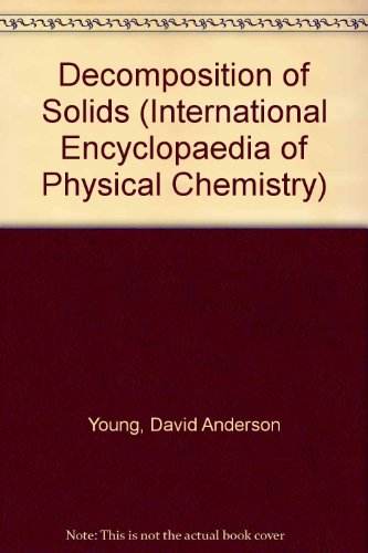 Decomposition of Solids. The International Encyclopedia of: Young, D. A.