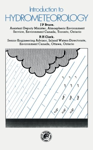 Introduction to Hydrometeorology: James P. Bruce,