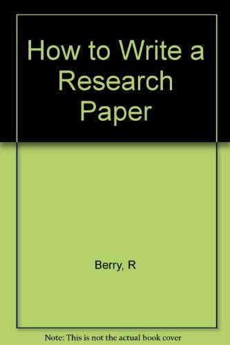 9780080117522: How to Write a Research Paper