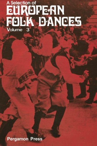9780080119267: A Selection of European Folk Dances: Volume 3