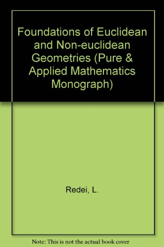 9780080119656: Foundations of Euclidean and Non-euclidean Geometries (Pure & Applied Mathematics Monograph)