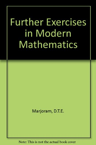 9780080119694: Further Exercises in Modern Mathematics