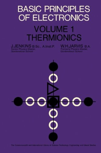 9780080119786: Basic Principles of Electronics: Thermionics (Volume 1)