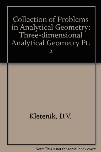 9780080120270: Collection of Problems in Analytical Geometry: Three-dimensional Analytical Geometry Pt. 2