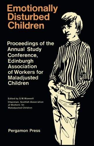 9780080120416: Emotionally Disturbed Children: Proceedings of the Annual Study Conference of the Association of Workers for Maladjusted Children, Edinburgh, August 1965