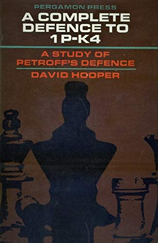 A Complete Defense to 1 P-K4 - A Study of Petroff's Defence: Hooper, David