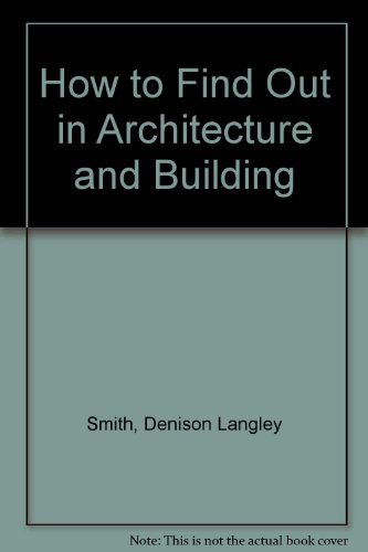 9780080122328: How to Find Out in Architecture and Building