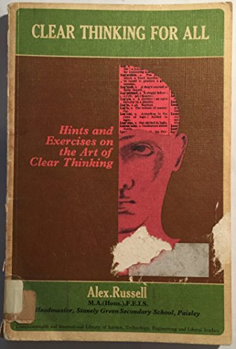 9780080122809: Clear thinking for all : hints and exercises on the art of clear thinking,