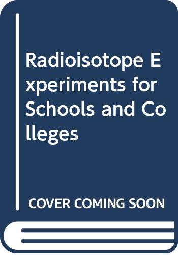 9780080124247: Radioisotope Experiments for Schools and Colleges