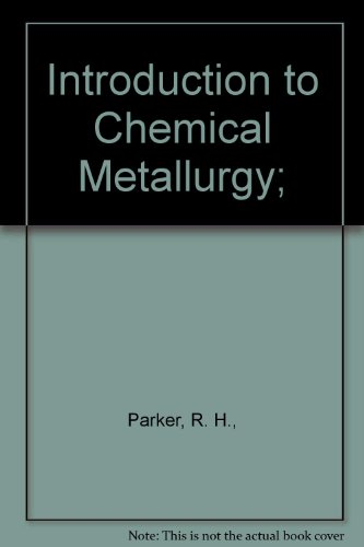 9780080124582: Introduction to Chemical Metallurgy;