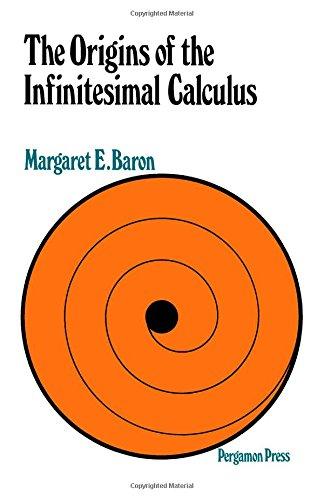 The origins of the infinitesimal calculus,: Margaret E Baron