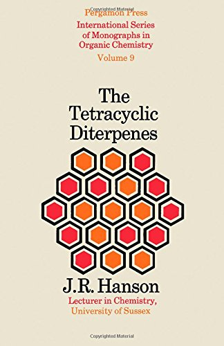 The Tetracyclic Diterpenes (Volume 9, Organic Chemistry series): J.R. Hanson