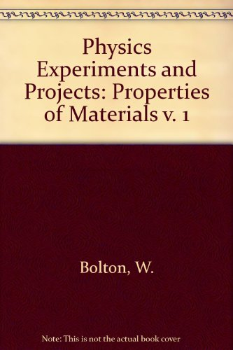 9780080125527: Physics Experiments and Projects: Properties of Materials v. 1