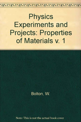 9780080125534: Physics Experiments and Projects: Properties of Materials v. 1