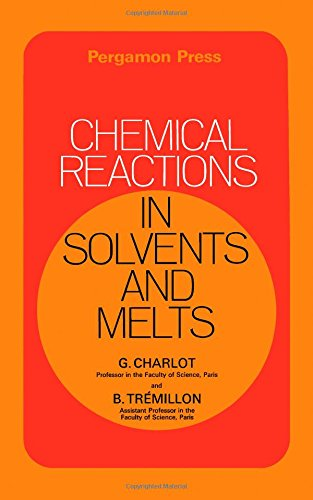 9780080126784: Chemical reactions in solvents and melts