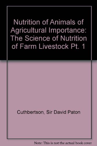 9780080127095: Nutrition of Animals of Agricultural Importance: The Science of Nutrition of Farm Livestock Pt. 1