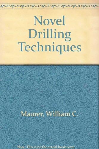 Novel Drilling Techniques: William C. Maurer