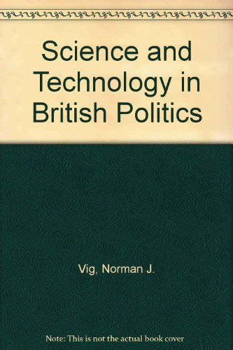 9780080127378: Science and Technology in British Politics