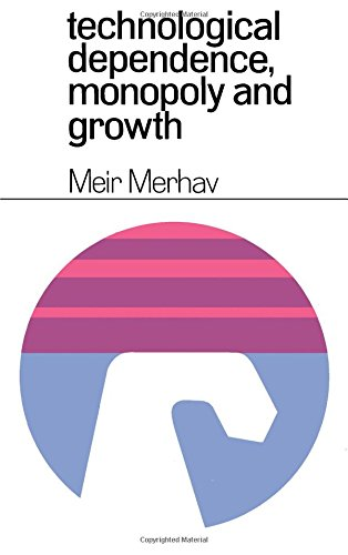 9780080127545: Technological Dependence, Monopoly, and Growth.