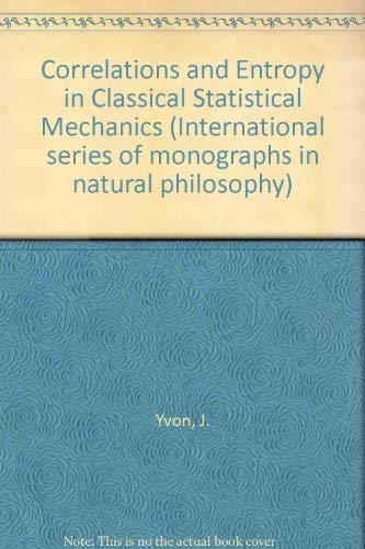 9780080127552: Correlations and Entropy in Classical Statistical Mechanics (International series of monographs in natural philosophy)