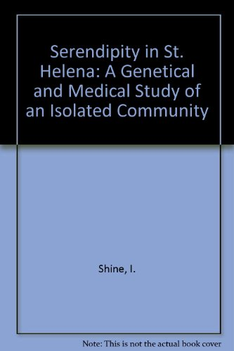 9780080127941: Serendipity in St. Helena: A Genetical and Medical Study of an Isolated Community