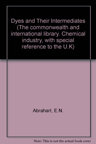 9780080128078: Dyes and Their Intermediates (The commonwealth and international library. Chemical industry, with special reference to the U.K)
