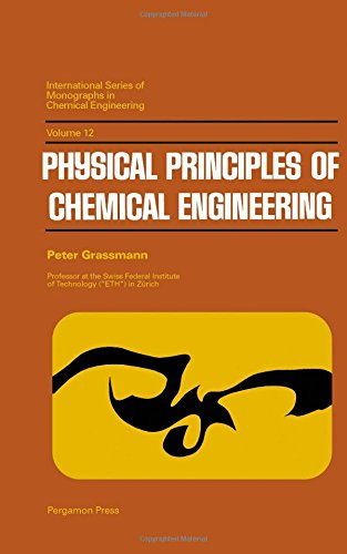 9780080128177: Physical Principles of Chemical Engineering (International series of monographs in chemical engineering, v. 12)