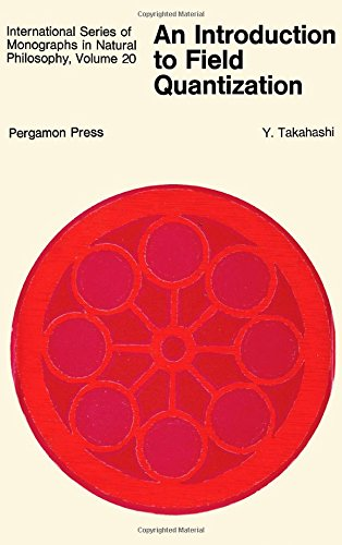 An Introduction to Field Quantization,: Takahashi, Yasushi