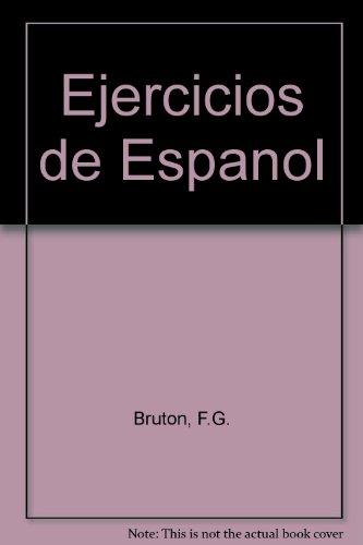 Ejercicios De Espanol: Bruton, J. G.