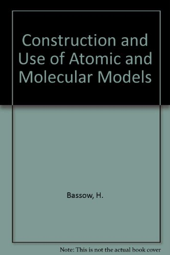 Construction and Use of Atomic and Molecular Models: Bassow, H.