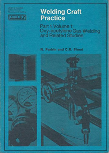 9780080129808: Welding Craft Practice: Oxy-acetylene Gas Welding and Related Studies Pt. 1, v. 1 (Library of industrial and commercial education and training. Engineering division)