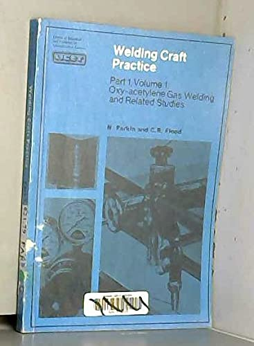9780080129808: Welding Craft Practice: Oxy-acetylene Gas Welding and Related Studies Pt. 1, v. 1 (Library of industrial and commercial education and training)