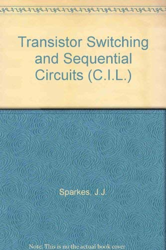9780080129815: Transistor Switching and Sequential Circuits (C.I.L.)