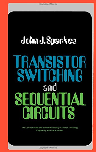 9780080129822: Transistor switching and sequential circuits, (The Commonwealth and international library. Applied electricity and electronics division)