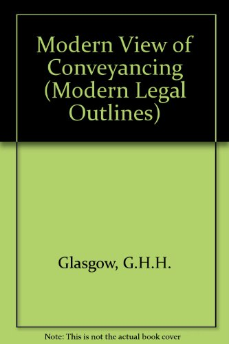 Modern View of Conveyancing (Modern Legal Outlines)