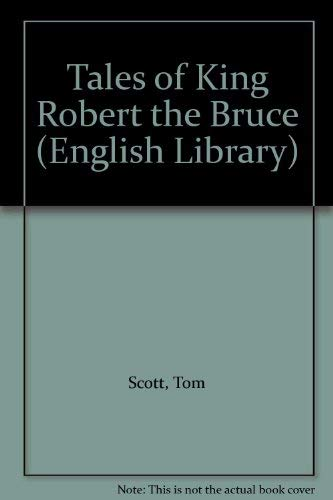 9780080130729: Tales of King Robert the Bruce (English Library)