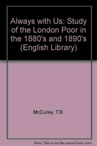 9780080130743: Always with Us: Study of the London Poor in the 1880's and 1890's (English Library)