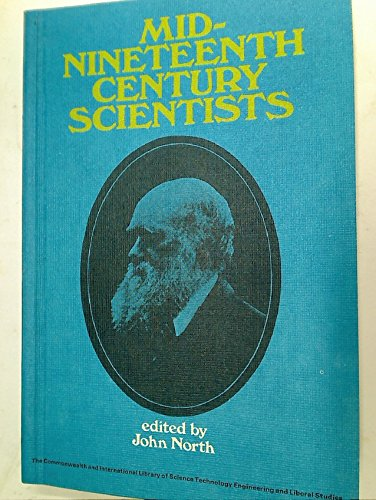 9780080132372: Mid-nineteenth Century Scientists (Science & Society)