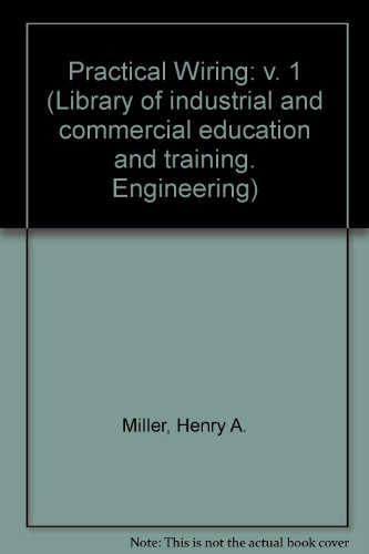 Practical Wiring: v. 1 (Library of industrial and commercial education and training. Engineering): ...