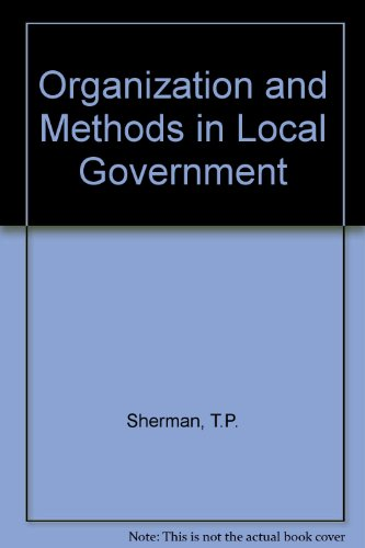Organization and Methods in Local Government: T.P. Sherman