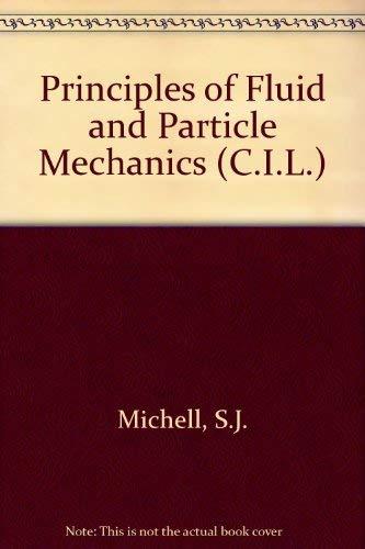 9780080133126: Principles of Fluid and Particle Mechanics (C.I.L.)